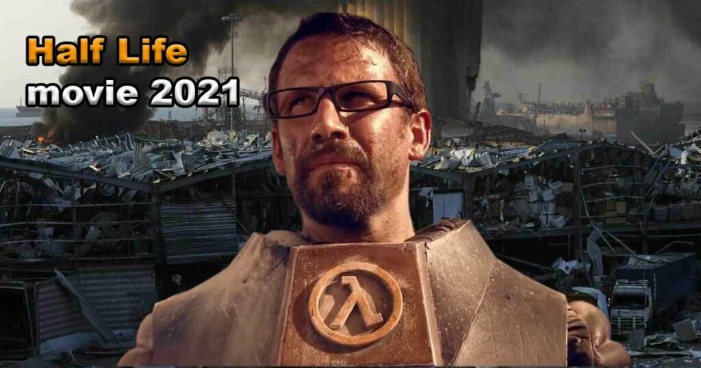 new half-life movie 2021